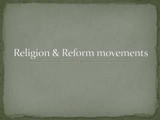 Religion & Reform movements