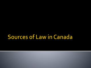 Sources of Law in Canada