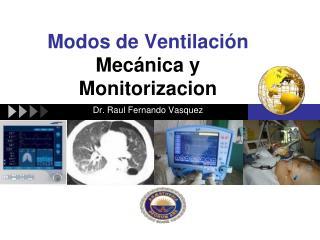 Modos  de  Ventilación Mecánica  y  Monitorizacion