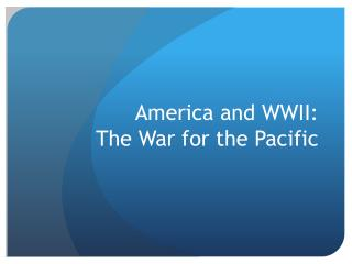 America and WWII: The War for the Pacific