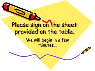 Please sign on the sheet  provided on the table.