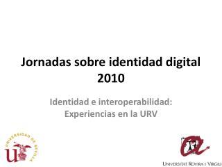 Jornadas sobre identidad digital 2010