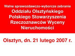 Walne sprawozdawczo-wyborcze zebranie Oddzialu Olsztynskiego Polskiego Stowarzyszenia Rzeczoznawc w Wyceny Nieruchomosci
