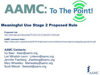 AAMC  Contacts : Ivy Baer:  Ibaer@aamc.org Lori Mihalich-Levin:  Lmlevin@aamc.org