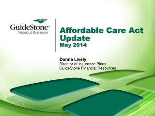 Affordable  Care  Act Update May  2014