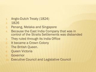Anglo-Dutch Treaty (1824) 1826 Penang, Melaka and Singapore