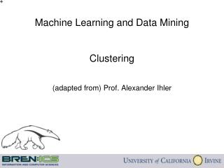 Machine Learning and Data Mining Clustering