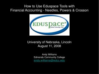 How to Use Eduspace Tools with  Financial Accounting - Needles, Powers  Crosson