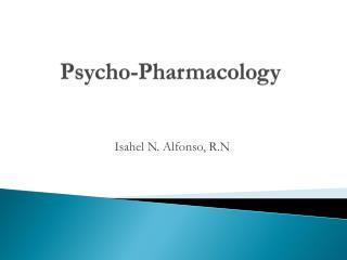 Psycho-Pharmacology