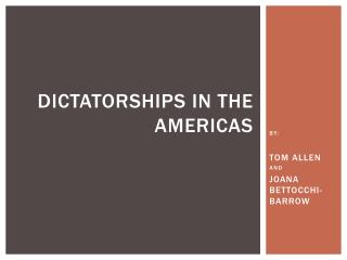 DICTATORSHIPS IN THE AMERICAS