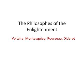 The  Philosophes  of the Enlightenment