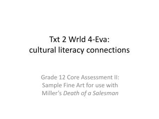 Txt 2  Wrld  4-Eva: cultural literacy connections