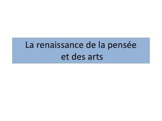 La renaissance de la pens�e  et des arts