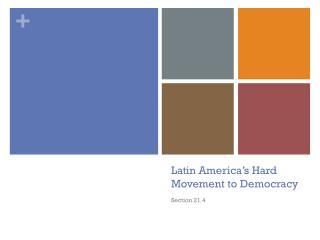 Latin America's Hard Movement to Democracy