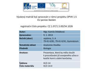 Výukový matriál byl zpracován vrámci projektu OPVK 1.5 EU peníze školám