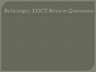 Bellringer : EOCT Review Questions