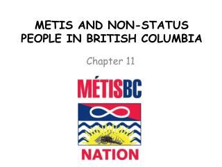 METIS AND NON-STATUS PEOPLE IN BRITISH COLUMBIA
