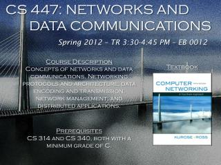 CS 447: NETWORKS AND         DATA COMMUNICATIONS