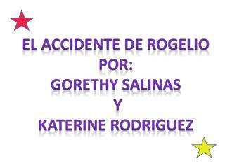 El accidente de rogelio Por: Gorethy salinas  y  katerine rodriguez