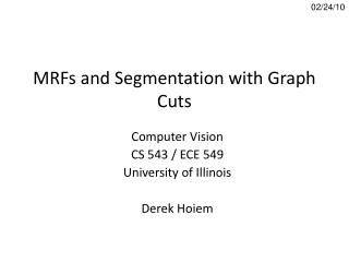 MRFs and Segmentation with Graph Cuts