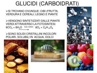 GLUCIDI CARBOIDRATI