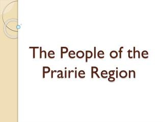 The People of the Prairie Region