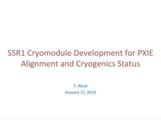SSR1 Cryomodule Development for PXIE Alignment and Cryogenics Status
