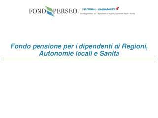 Fondo pensione per i dipendenti di Regioni, Autonomie locali e Sanità