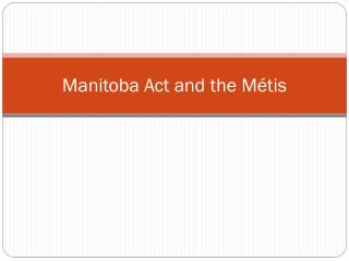 Manitoba Act and  the M�tis
