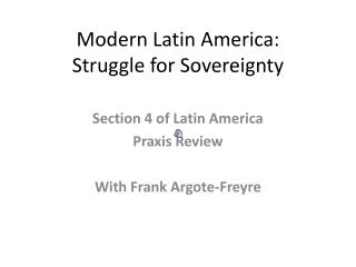 Modern Latin America:  Struggle for Sovereignty