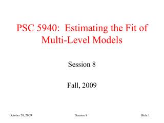 PSC 5940:   Estimating the Fit of Multi-Level Models