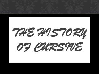 The history of cursive