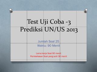 Test  Uji Coba  -3 Prediksi  UN/US 2013