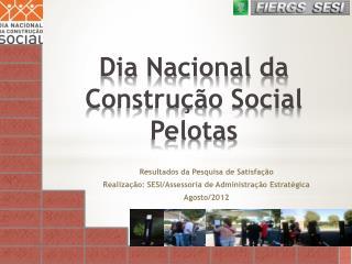 Dia Nacional da Construção Social  Pelotas