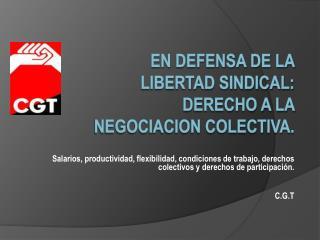 EN DEFENSA DE LA LIBERTAD SINDICAL: DERECHO A LA NEGOCIACION COLECTIVA.