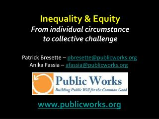 Inequality & Equity From  individual circumst a nce to  collective challenge