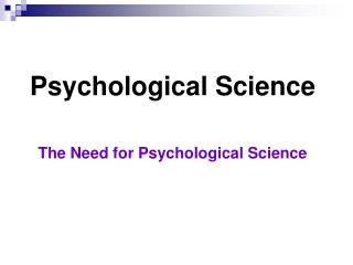 Psychological Science The Need for Psychological Science