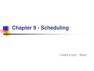 Chapter 9 - Scheduling