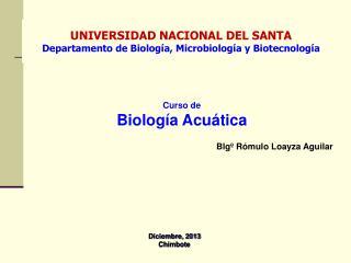 UNIVERSIDAD NACIONAL DEL SANTA Departamento de Biología, Microbiología y Biotecnología