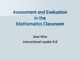 Assessment  and Evaluation in the  Mathematics Classroom