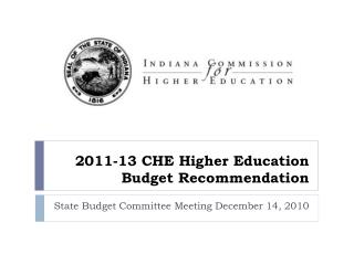 2011-13 CHE Higher Education Budget Recommendation