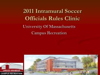 2011 Intramural Soccer  Officials Rules Clinic
