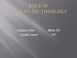 Bible III Systematic Theology