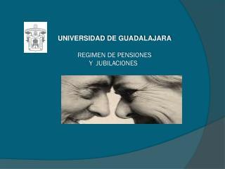UNIVERSIDAD DE GUADALAJARA REGIMEN DE PENSIONES              Y  JUBILACIONES