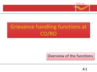 Grievance handling functions at CO/RO