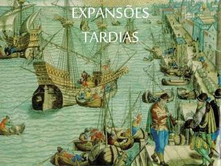 EXPANS�ES  TARDIAS