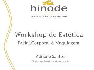 Workshop de Estética  Facial,Corporal & Maquiagem