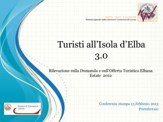 Rilevazione sulla Domanda e sull'Offerta Turistica Elbana Estate  2012