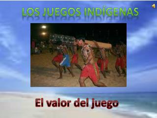 Los juegos indígenas