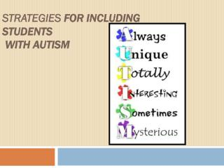 STRATEGIES FOR INCLUDING STUDENTS  WITH AUTISM